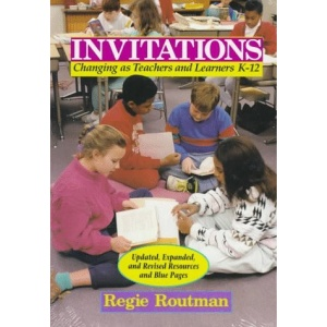 Invitations: Changing as Teachers and Learners K-12 (Heinemann/Cassell Language & Literacy)