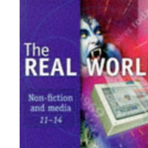 The Real World: Non Fiction and Media (The Real World: Non-fiction and Media 11-14)