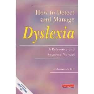 How to Detect and Manage Dyslexia: A Reference and Resource Manual