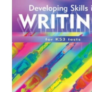 Developing Skills in Writing: Student Book (Developing Skills in Writing for Key Stage 3 Tests)