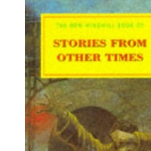 Stories from Other Times (New Windmills Collections)