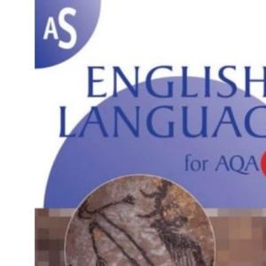 AS English Language for AQA B (AS & A2 English Language for AQA B)