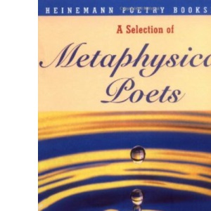 A Selection of Metaphysical Poets (Heinemann Poetry Bookshelf)