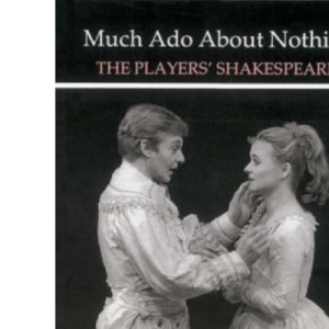 Much Ado About Nothing (The Players' Shakespeare)