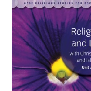 GCSE Religious Studies for Edexcel: Religion and Life with Christianity and Islam