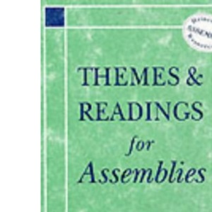 Themes and Readings for Assemblies (Resources for assemblies)