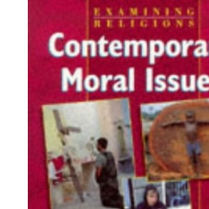 Contemporary Moral Issues (Examining Religions)