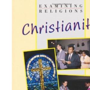 Christianity (Examining Religions)