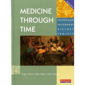 Medicine Through Time: Core Student Book (Heinemann Secondary History Project)