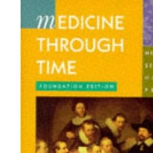 Medicine Through Time: Foundation (Heinemann Secondary History Project)