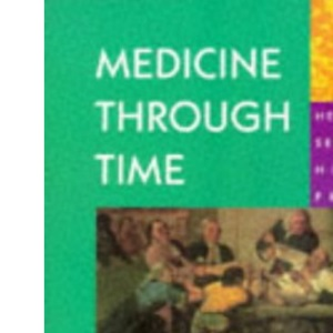 Medicine Through Time (Heinemann Secondary History Project)