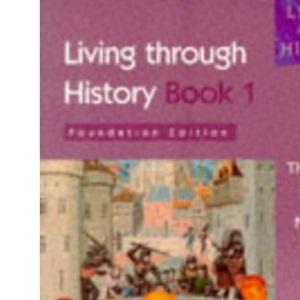 Roman Empire: Foundation Edition Bk. 1 (Living Through History)