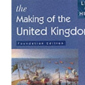 Making of the United Kingdom: Foundation Edition (Living Through History)
