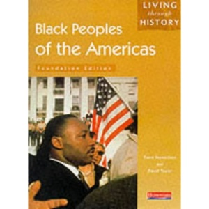 Black Peoples of the Americas: Foundation Edition (Living Through History)