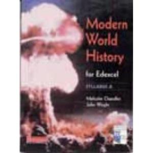 Modern World History: EdEXCEL Syllabus A (Modern World History for Edexcel)