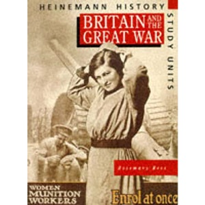 Britain and the Great War (Heinemann History Study Units)