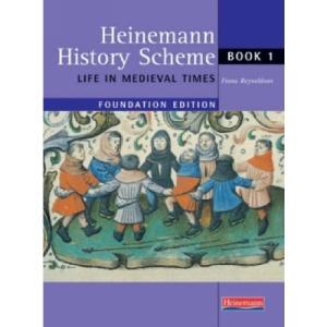 Heinemann History Scheme: Foundation Book 1 - Life in Medieval Times