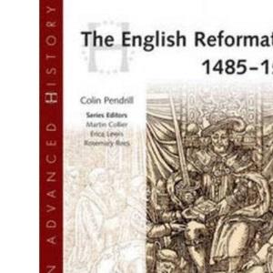 The English Reformation, 1485-1558 (Heinemann Advanced History)