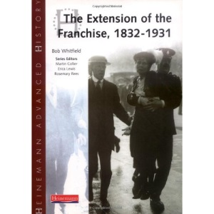 Extension of the Franchise: 1832-1931 (Heinemann Advanced History)