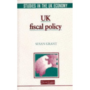UK Fiscal Policy (Studies in the UK Economy)
