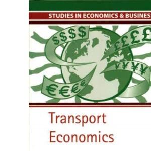 Transport Economics 4th Edition (Studies in Economics & Business)