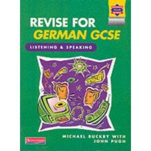 Revise German GCSE: Listening and Speaking Book (Revise for German GCSE)