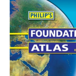 Philip's Foundation Atlas (Philip's Foundation Atlas 9th Edition)