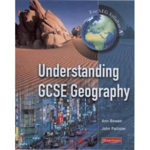 Understanding GCSE Geography: For SEG Syllabus A (Understanding GCSE Geography (for AQA A))
