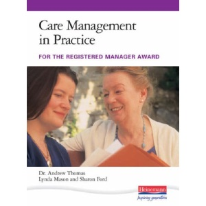 Care Management in Practice: For the Registered Manager Award NVQ 4