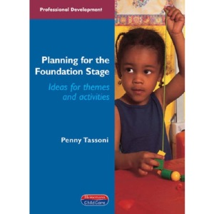 Planning for the Foundation Stage: Ideas for Themes and Activities (Professional Development)