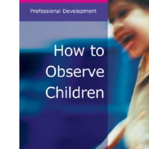 How to Observe Children (Professional Development)