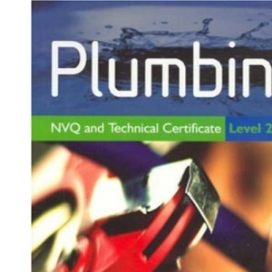 Plumbing NVQ and Technical Certificate: Level 2