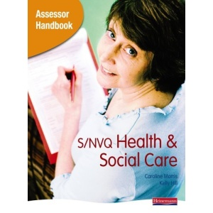 S/NVQ Assessor Handbook for Health and Social Care