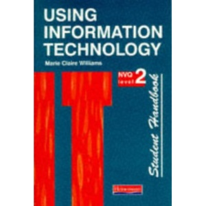 Using Information Technology NVQ Level 2: Student Handbook