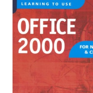 Learning to Use Office 2000 for New CLAIT and CLAIT Plus Student Book & CD-ROM