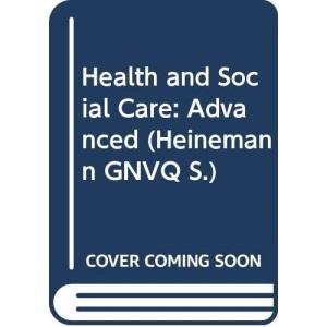 Health and Social Care: Advanced (Heinemann GNVQ S.)