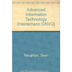 Advanced Information Technology (Heinemann GNVQ)