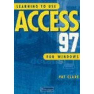Learning to Use Access 97 for Windows