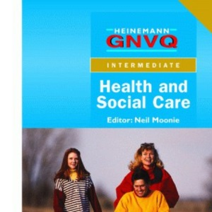 Intermediate GNVQ Health & Social Care Student Book with Options: Intermediate Compulsory Units with Edexcel Options
