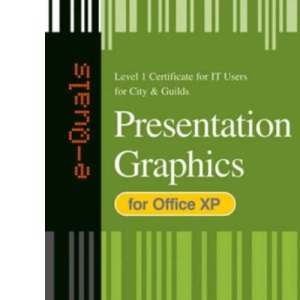 e-Quals Level 1 Presentation Graphics for Office XP (City & Guilds e-Quals Level 1)