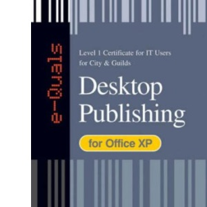 e-Quals Level 1 Desktop Publishing for Office XP (City & Guilds e-Quals Level 1)