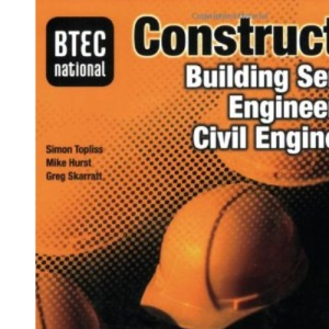 BTEC National Construction, Building Services Engineering and Civil Engineering Student Book (BTEC Nationals in Construction 2007)