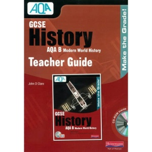 GCSE AQA B: Modern World History Teacher Guide (AQA GCSE Modern World History)