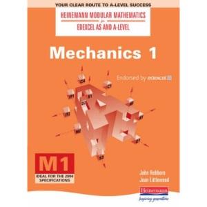 Mechanics (Heinemann Modular Mathematics for Edexcel AS & A-level) (Heinemann Modular Mathematics for Edexcel AS and A Level)
