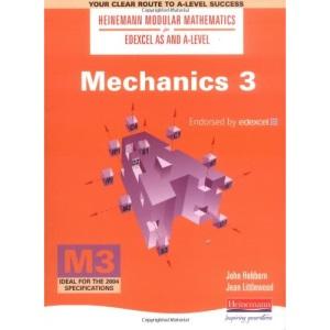 Mechanics: No. 3 (Heinemann Modular Mathematics for Edexcel AS and A Level)