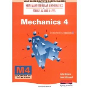 Mechanics 4 (Heinemann Modular Mathematics for Edexcel AS and A Level)