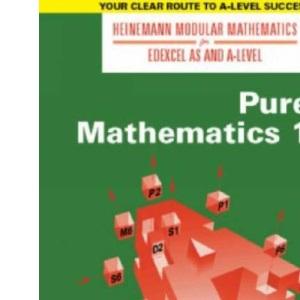 Pure Mathematics (Heinemann Modular Mathematics for Edexcel AS & A-level): No. 1 (Heinemann Modular Mathematics for Edexcel AS and A Level)
