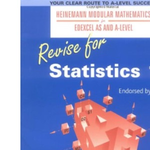 Revise for Statistics: No. 1 (Heinemann Modular Mathematics for Edexcel AS and A Level)