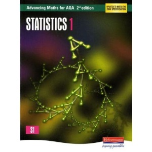 Advancing Maths for AQA: Statistics 1 (Advancing Maths for AQA 2nd edition)
