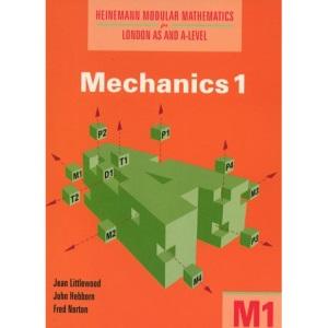 Heinemann Modular Mathematics for London AS and A Level. Mechanics 1 (M1) (Heinemann Modular Mathematics for London AS & A-level S.)